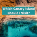 Which Canary Island Should I Visit?